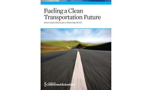 UCS Report Cover for Fueling Clean Transportation Future