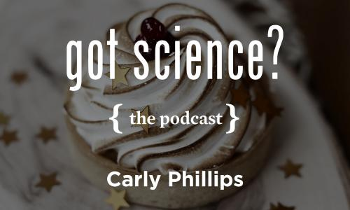 Got Science? The Podcast - Carly Phillips