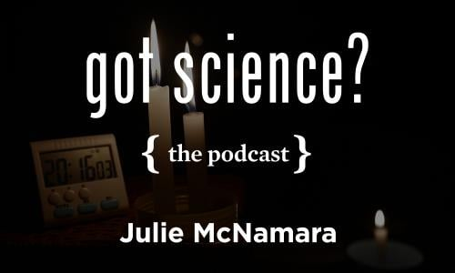 Got Science? The Podcast - Julie McNamara