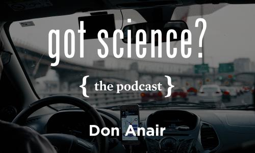 Got Science? The Podcast - Don Anair.